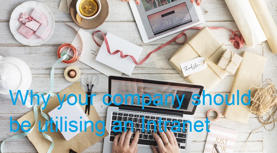 Why your company should be utilising an Intranet